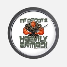 My Daddy's HEAVILY ARMED! - Wall Clock