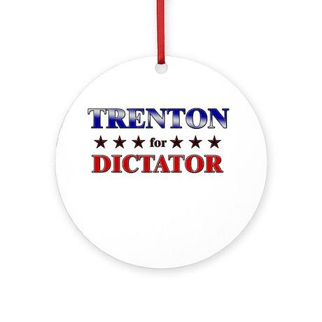 TRENTON for dictator Ornament (Round)