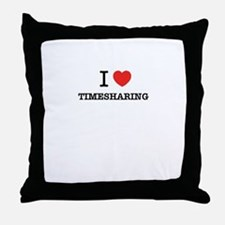 I Love TIMESHARING Throw Pillow