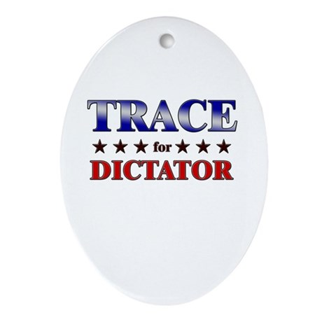 TRACE for dictator Oval Ornament