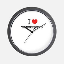 I Love TIMEKEEPING Wall Clock