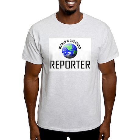 World's Greatest REPORTER Light T-Shirt