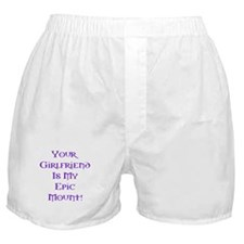 Girlfriend is my Epic Mount Boxer Shorts