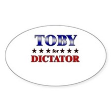 TOBY for dictator Oval Decal