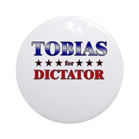 TOBIAS for dictator Ornament (Round)