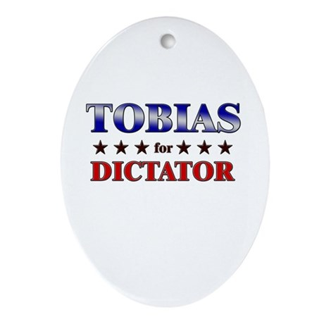 TOBIAS for dictator Oval Ornament