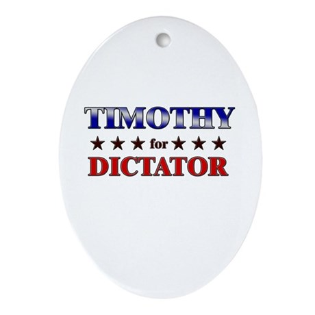 TIMOTHY for dictator Oval Ornament