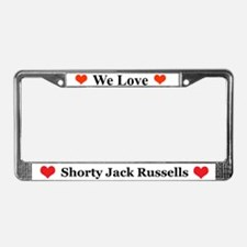 We Love Shorty Jack Russells License Plate Frame