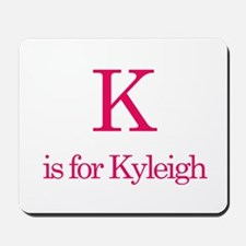 K is for Kyleigh Mousepad