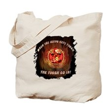 When the going gets tough Tote Bag