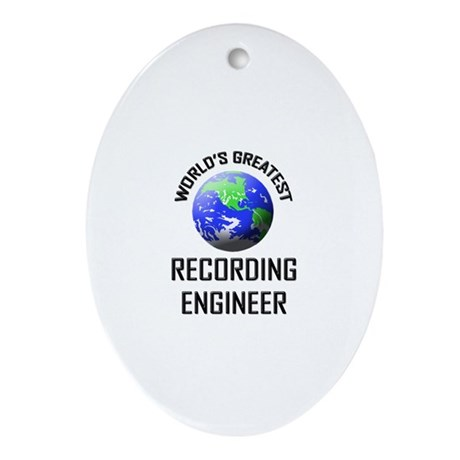 World's Greatest RECORDING ENGINEER Ornament (Oval