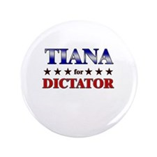 "TIANA for dictator 3.5"" Button"