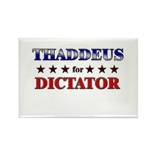 THADDEUS for dictator Rectangle Magnet