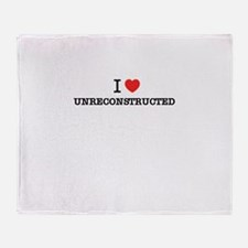 I Love UNRECONSTRUCTED Throw Blanket