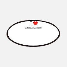 I Love GARRISONING Patch
