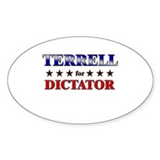 TERRELL for dictator Oval Decal
