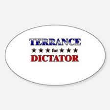 TERRANCE for dictator Oval Decal