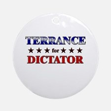 TERRANCE for dictator Ornament (Round)