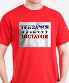 TERRANCE for dictator T-Shirt