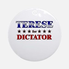TERESE for dictator Ornament (Round)