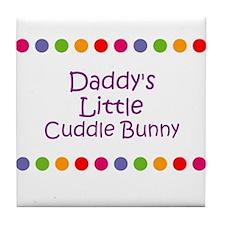 Daddy's Little Cuddle Bunny Tile Coaster
