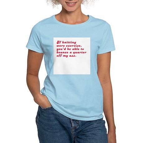 If knitting were exercise... Women's Light T-Shirt