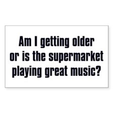 Am I Getting Older? Rectangle Bumper Stickers