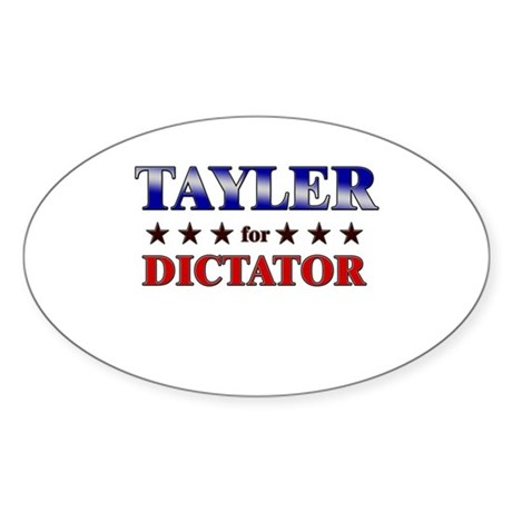 TAYLER for dictator Oval Sticker