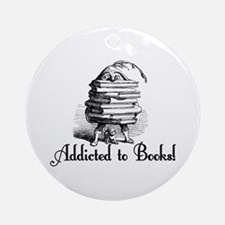 Addicted to Books! Ornament (Round)