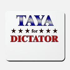 TAYA for dictator Mousepad