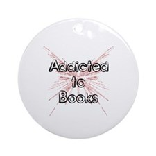 Addicted to Books! 2 Ornament (Round)