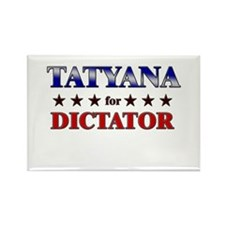 TATYANA for dictator Rectangle Magnet