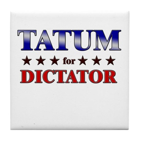 TATUM for dictator Tile Coaster