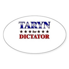 TARYN for dictator Oval Decal