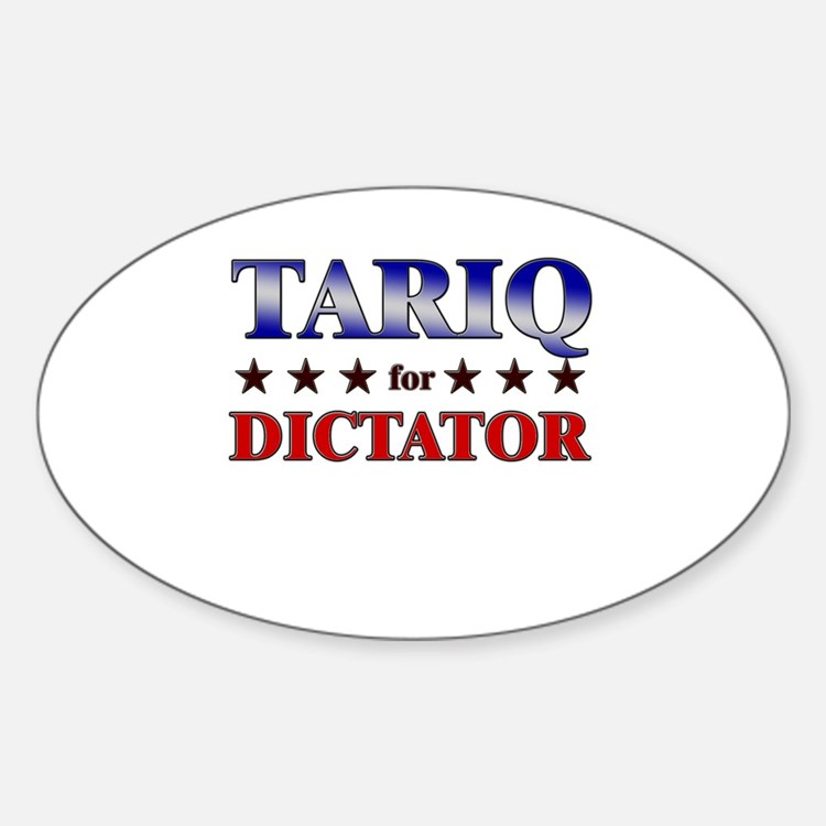 TARIQ for dictator Oval Decal