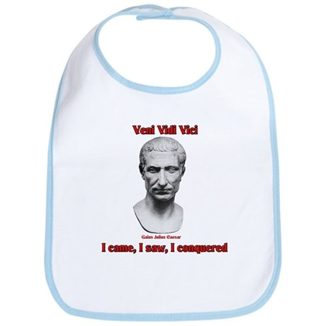 Vini Vidi Vici I Came I Saw I Conquered Bib