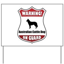 Cattle Dog On Guard Yard Sign