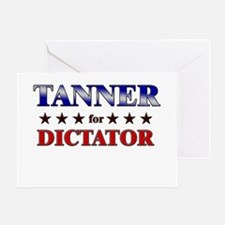 TANNER for dictator Greeting Card