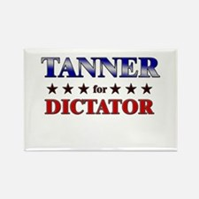 TANNER for dictator Rectangle Magnet