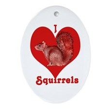I LOVE Squirrels Oval Ornament