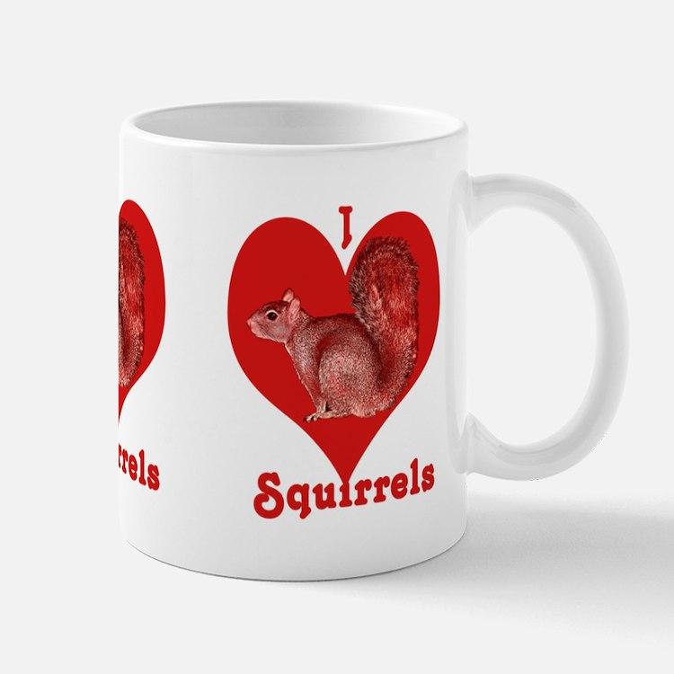 I LOVE Squirrels Mug