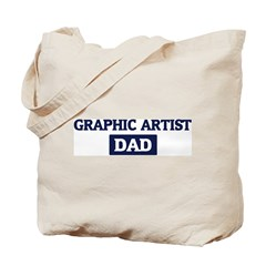 GRAPHIC ARTIST Dad Tote Bag