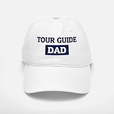 TOUR GUIDE Dad Baseball Baseball Cap