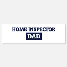HOME INSPECTOR Dad Bumper Bumper Bumper Sticker
