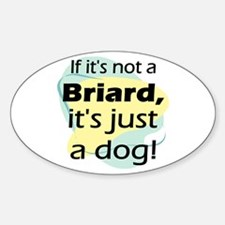 If Not A Briard Oval Decal