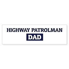 HIGHWAY PATROLMAN Dad Bumper Sticker