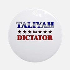 TALIYAH for dictator Ornament (Round)
