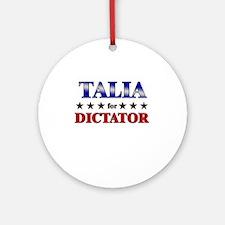 TALIA for dictator Ornament (Round)