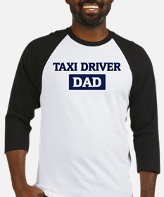 TAXI DRIVER Dad Baseball Jersey