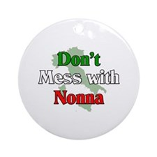 Don't mess with Nonna Ornament (Round)